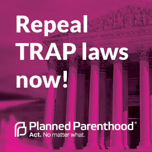 Repeal TRAP laws now
